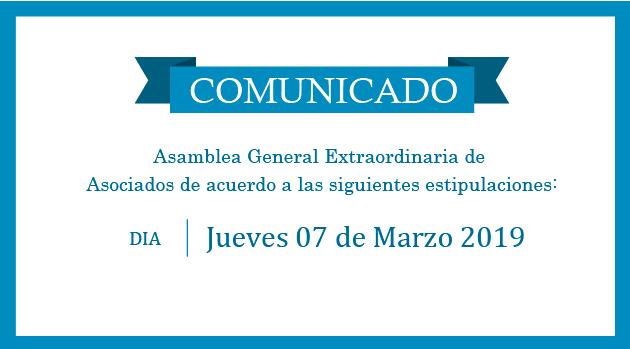 Asamblea General Extraordinaria – 7 de Marzo 2019