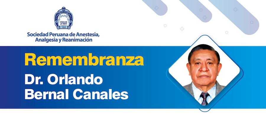 REMEMBRANZA DEL DR. ORLANDO BERNAL CANALES
